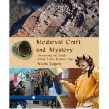 Medieval Craft and Mystery: Discovering the People Behind York's Mystery Plays