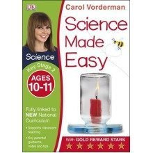 Science Made Easy Ages 10-11 Key Stage 2: Key Stage 2, Ages 10-11