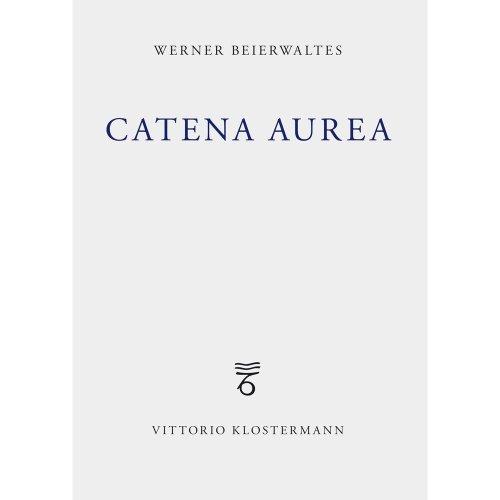 Catena Aurea: Plotin Augustinus Eriugena Thomas Cusanus