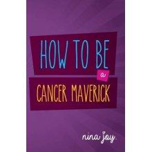 How to be a Cancer Maverick