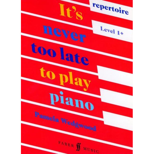 Its never too late to play piano: Repertoire Level 1+