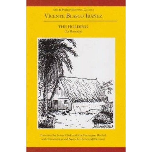 Vicente Blasco Ibanez: The Holding (La Barraca) (Aris & Phillips Hispanic Classics)