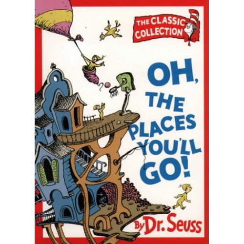 Oh, The Places You'll Go! (Dr. Seuss Classic Collection)