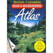 British Columbia Road & Recreational Atlas 5th Edition