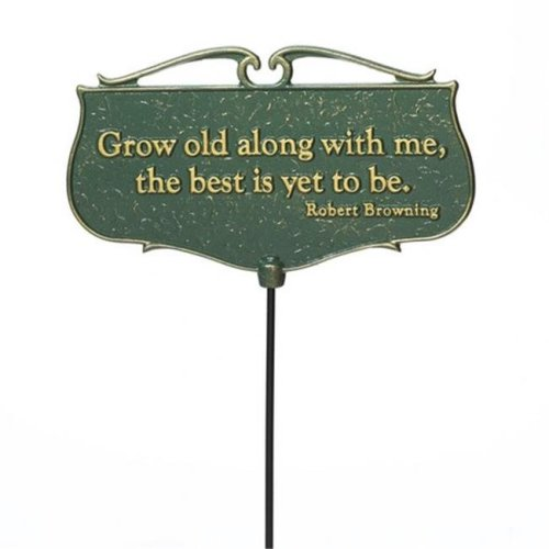 Whitehall Products 10045 Grow old along with me Garden Poem Sign - Gold & Green