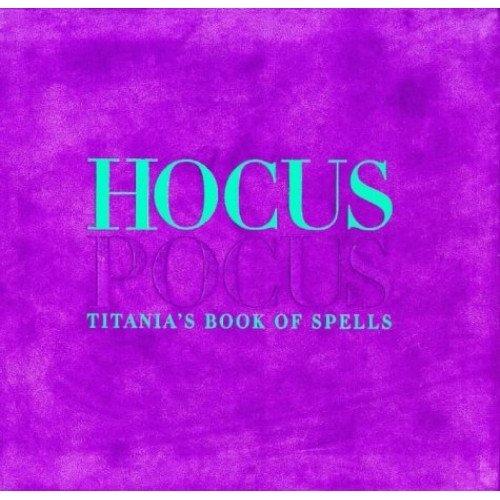 Hocus Pocus: Titania's Book of Spells