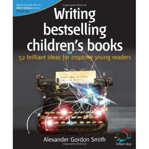 Writing bestselling children's books: 52 brilliant ideas for inspiring young readers (52 Brilliant Ideas)