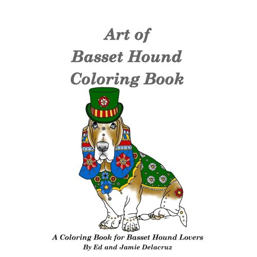 Art of Basset Hound Coloring Book: A Coloring Book for Dog Lovers