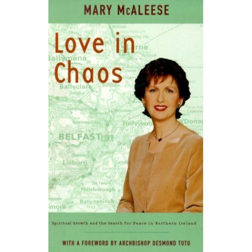 Love in Chaos: Spiritual Growth and the Search for Peace in Northern Ireland