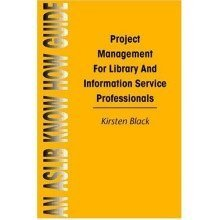 Project Management for Library and Information Service (aslib Know How Guides)
