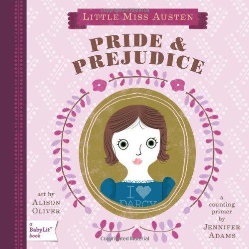 Little Miss Austen: Pride & Prejudice: A BabyLit Counting Primer (BabyLit Books)