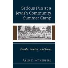 Serious Fun at a Jewish Community Summer Camp: Family, Judaism, and Israel