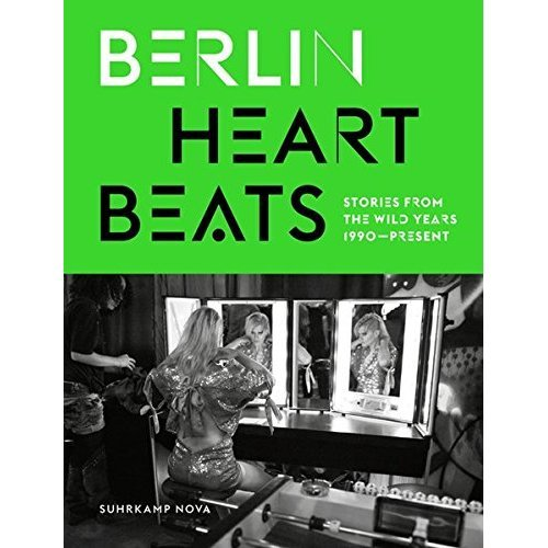 Berlin Heartbeats: Stories from the wild years, 1990-present