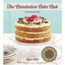 The Clandestine Cake Club Cookbook