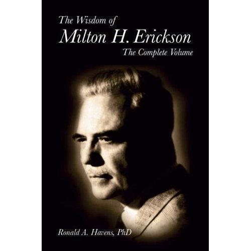 Wisdom of Milton H Erickson: Complete Volume - Hardback Edition