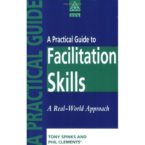 A Practical Guide to Facilitation Skills: A Real-World Approach