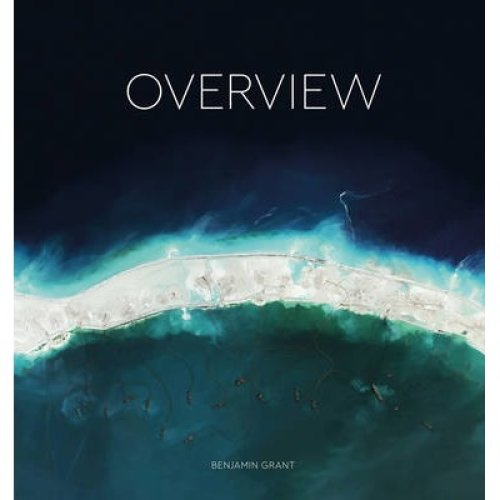 Overview: A New Perspective of Earth   Satellite Images of Earth Book