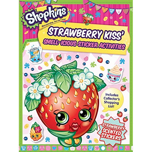 Shopkins: Strawberry Kiss' Smell-icious Sticker Activities (with strawberry-scented stickers) (Shopkins Scented Sticker Activ)