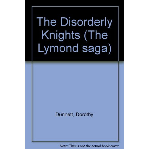 The Disorderly Knights (The Lymond saga)