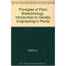 Principles of Plant Biotechnology: Introduction to Genetic Engineering in Plants