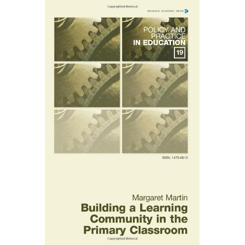 Building a Learning Community in the Primary Classroom (Policy & Practice in Education)