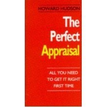 Perfect Appraisal: All You Need to Get It Right First Time (the Perfect Series)