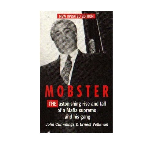 Mobster: The Astonishing Rise and Fall of a Mafia Supremo and His Gang: Improbable Rise and Fall of John Gotti and His Gang