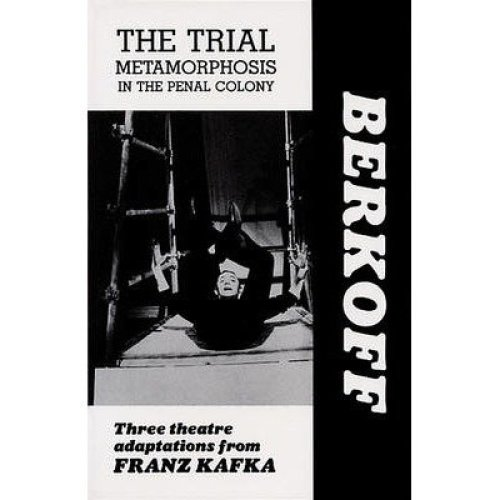 The Trial: Metamorphosis: in the Penal Colony: Playscript