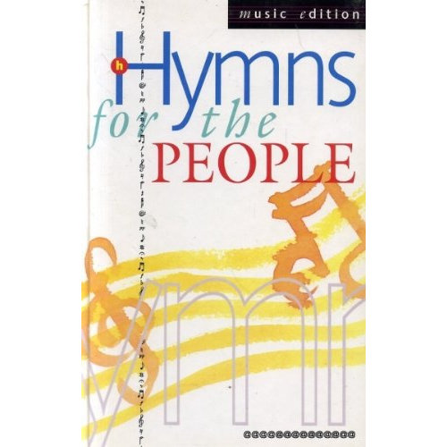 Hymns for the People: Full Music Edition: Full-music (Keyboard) and Words Edition
