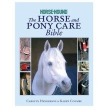 The Horse and Pony Care Bible
