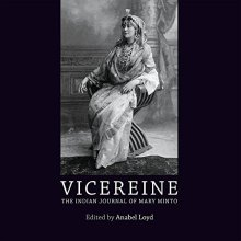 Vicereine: The Indian Journal of Mary Minto