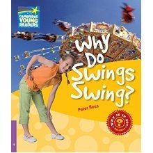 Why Do Swings Swing? Level 4 Factbook (Cambridge Young Readers)