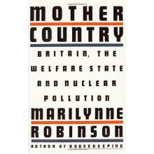 Mother Country: Britian, the Welfare State and Nuclear Pollution