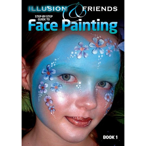 Illusion and Friends Step by Step Guide to Face Painting: 1
