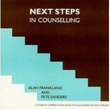 Next Steps in Counselling: a Students' Companion for Certificate and Counselling Course Skills (Steps in Counselling Series): A Student's Companio...