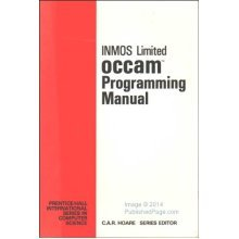 Occam Programming Manual (Prentice-Hall international series in computer science)