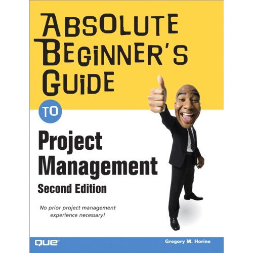 Absolute Beginner's Guide to Project Management (Absolute Beginner's Guides (Que))