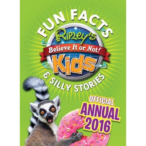 Ripley's Fun Facts & Silly Stories Kids' Annual 2016 (Annuals 2016) [Hardcove...