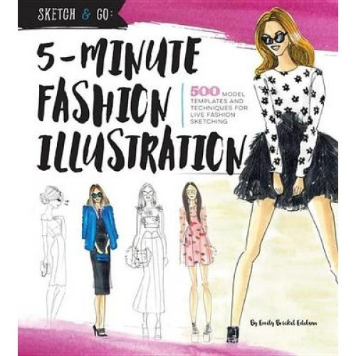 Sketch and Go: 5-minute Fashion Illustration