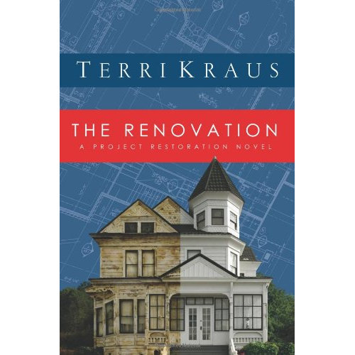 The Renovation: A Project Restoration Novel (Restoration (Flemming H. Revell))