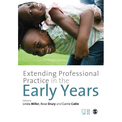 Extending Professional Practice in the Early Years (Published in association with The Open University)