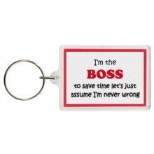 Funny Boss Gift Keyring - I'm the Boss to save time let's just assume I'm never wrong - Excellent stocking filler, secret santa gift, joke keyring, ke