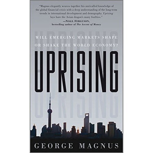 Uprising - Will Emerging Markets Shape Or Shake the World Economy?