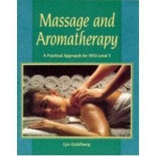 Massage and Aromatherapy: a Practical Approach for Nvq Level 3