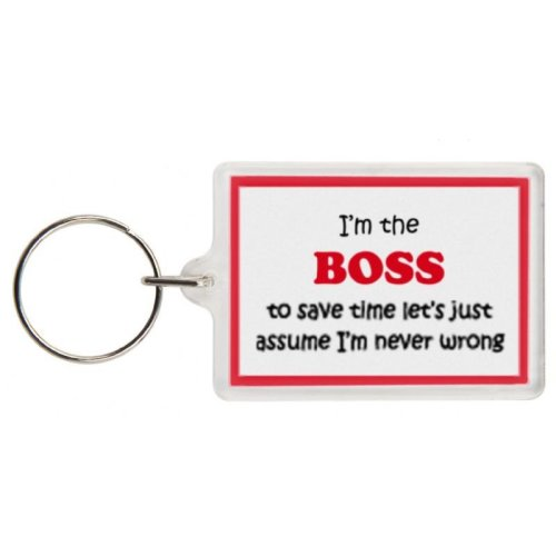 Funny Boss Gift Keyring - I'm the Boss to save time let's just assume I'm never wrong - Excellent stocking filler, secret santa gift, joke keyring, ke