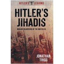 Hitler's Jihadis: Muslim Volunteers of the Waffen-ss