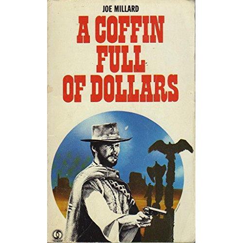 A Coffin Full Of Dollars by Joe Millard