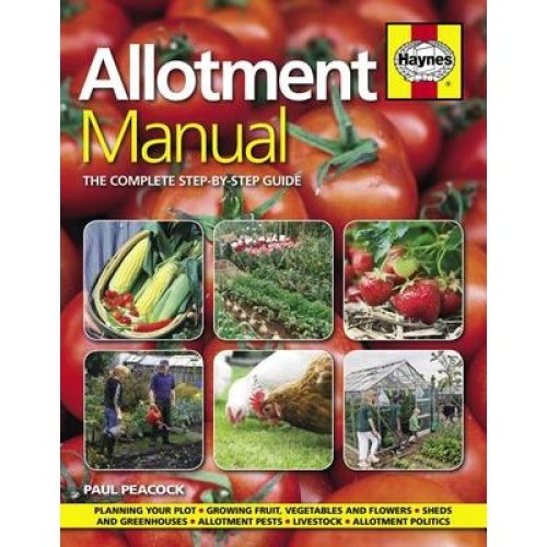 Allotment Manual: the Complete Step-by-step Guide 2016
