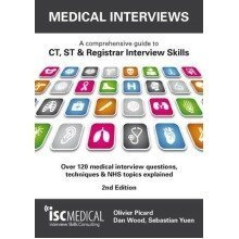 Medical Interviews - a Comprehensive Guide to Ct, St and Registrar Interview Skills