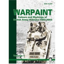 Warpaint: Colours and Markings of British Army Vehicles 1903-2003: v. 1 (Mushroom Model Publications)